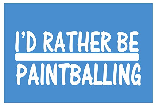 I\'D Rather Be Paintballing *H711* 8 Inch Sticker Decal Paintballs Mask Hopper Decal Vinyl Sticker For Cars, Trucks, Laptops, Fridge and More