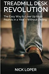 [ TREADMILL DESK REVOLUTION: THE EASY WAY TO LOSE UP TO 50 POUNDS IN A YEAR - WITHOUT DIETING ] By Loper, Nick ( Author) 2013 [ Paperback ] Paperback