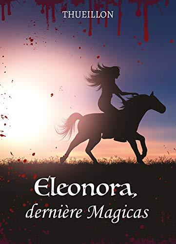 Eleonora, dernière Magicas (French Edition)