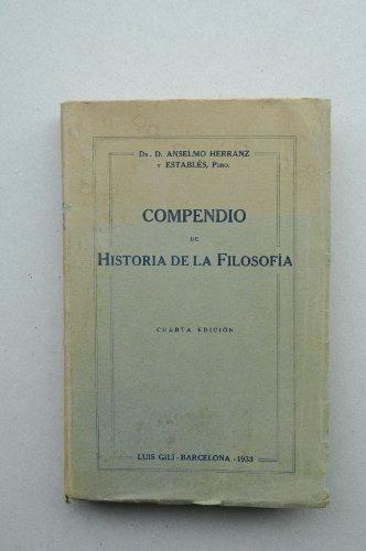 Herranz Y Establés, Anselmo - Compendio De Historia De La Filosofía / Por Anselmo Herranz Y Establés, Pbro.