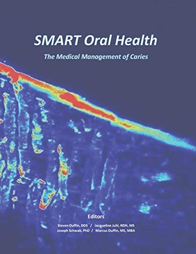 Compare Textbook Prices for SMART Oral Health: The Medical Management of Caries  ISBN 9781707659074 by Duffin, Dr. Steven R.,Duffin, Dr. Steven R.,Juhl, Jacqueline,Schwab, Dr. Joe,Duffin, Marcus L.