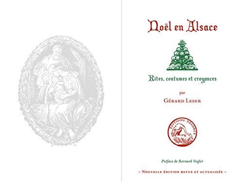 Noël en Alsace: Rites, coutumes et croyances
