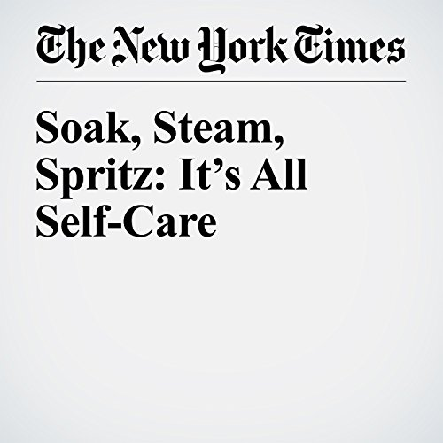 Soak, Steam, Spritz: It's All Self-Care cover art