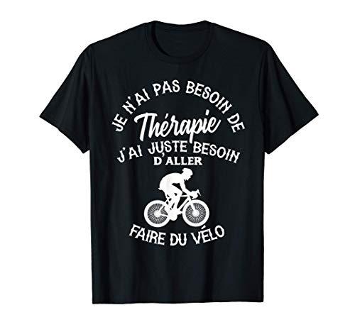 Vélo Homme Femme Cadeau Cycliste Humour T-Shirt
