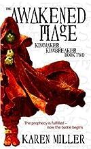 The Awakened Mage[KINGMAKER KINGBREAKER BK02 AWA][Mass Market Paperback]