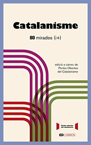Catalanisme: 80 mirades (i +) (Catalan Edition)
