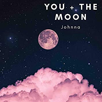 You + the Moon