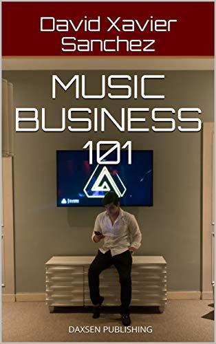 MUSIC BUSINESS 101: DAXSEN PUBLISHING (English Edition)