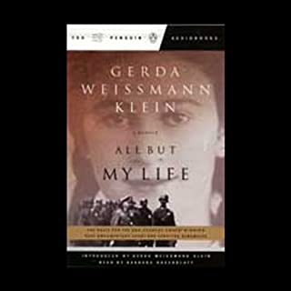 All But My Life                   By:                                                                                                                                 Gerda Weissmann Klein                               Narrated by:                                                                                                                                 Gerda Weissmann Klein - introduction,                                                                                        Barbara Rosenblat                      Length: 6 hrs and 29 mins     98 ratings     Overall 4.4
