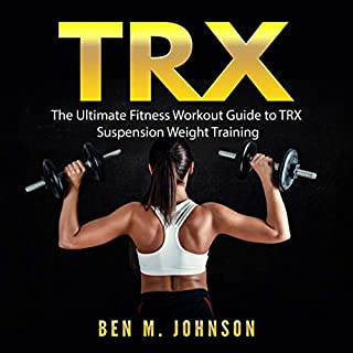 TRX: The Ultimate Fitness Workout Guide to TRX Suspension Weight Training audiobook cover art