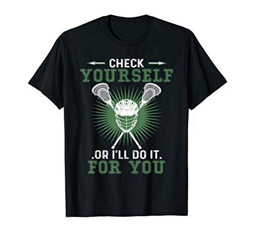LaX Check Yourself Lacrosse, Lacrosse funny T-Shirt