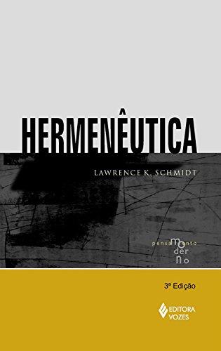 Hermenêutica (Coleção Pensamento Moderno)