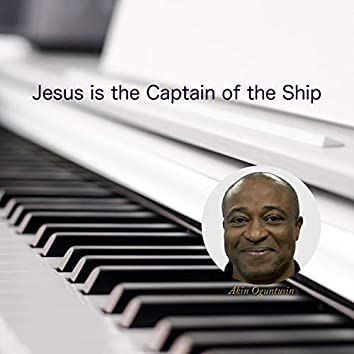 Jesus Is the Captain of the Ship