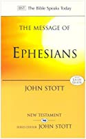 The Message of Ephesians: God's New Society (The Bible Speaks Today New Testament, 11)