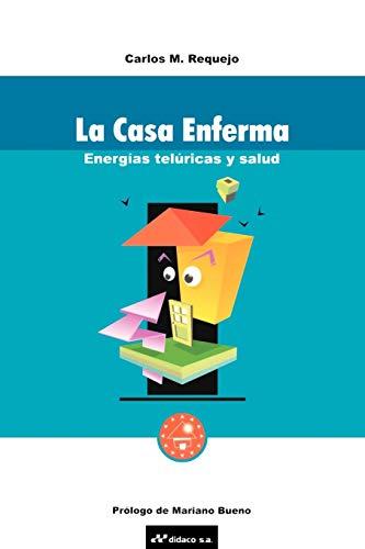 La Casa Enferma: Energias Teluricas y Salud