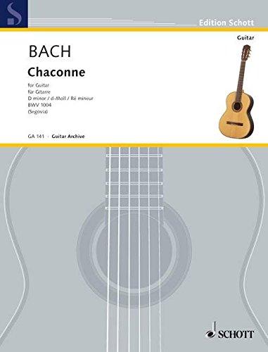 Chaconne d-Moll: aus der Partita II d-Moll für Violine solo. BWV 1004. Gitarre. (Edition Schott)