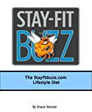 Stay-Fit Buzz Lifestyle Diet (Budget Foods For Abs Book 1) (