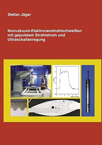 Nonvakuum-Elektronenstrahlschweißen mit gepulstem Strahlstrom und Ultraschallanregung