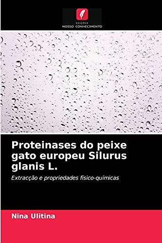 Proteinases do peixe gato europeu Silurus glanis L.: Extracção e propriedades físico-químicas