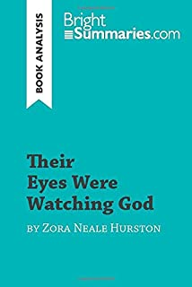 Their Eyes Were Watching God by Zora Neale Hurston (Book Analysis): Detailed Summary, Analysis and Reading Guide