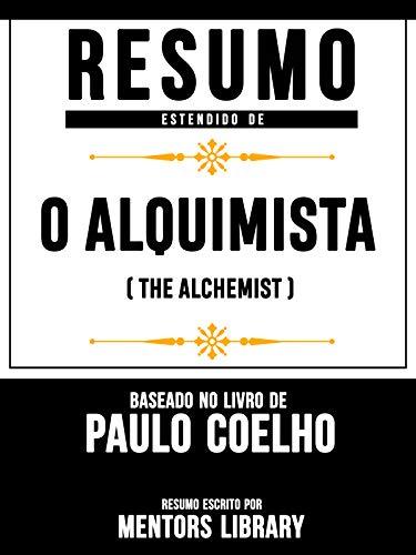 Resumo Estendido: O Alquimista (The Alchemist) - Baseado No Livro De Paulo...