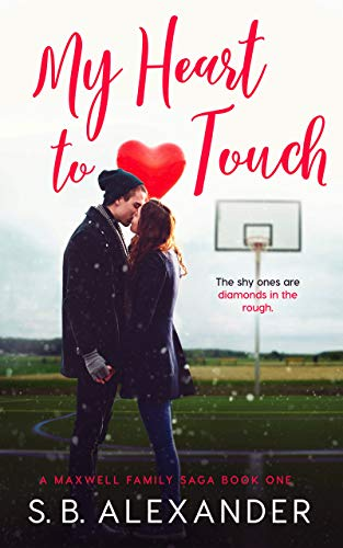 My Heart to Touch (A Maxwell Family Saga Book 1) by [S.B. Alexander]