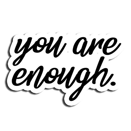 You are Enough Love Sticker Motivation Stickers Waterbottle Sticker Tumblr Stickers Laptop Stickers Vinyl Stickers