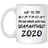Lawenp Taza personalizada para el cumpleaños número 15 - Mi cumpleaños número 15, en el que estaba en cuarentena Taza 2020 - Cumpliendo 15 cumpleaños - Divertidas ideas de regalos en cuarentena para