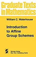 Introduction to Affine Group Schemes (Graduate Texts in Mathematics (66))
