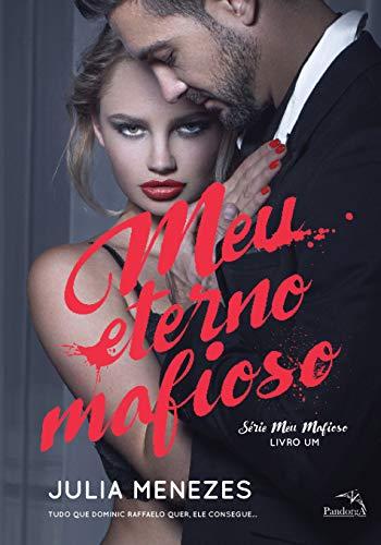 Meu Eterno Mafioso (Série Meu Mafioso Livro 1)