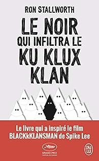 Le noir qui infiltra le Ku Klux Klan - Ron Stallworth - Babelio