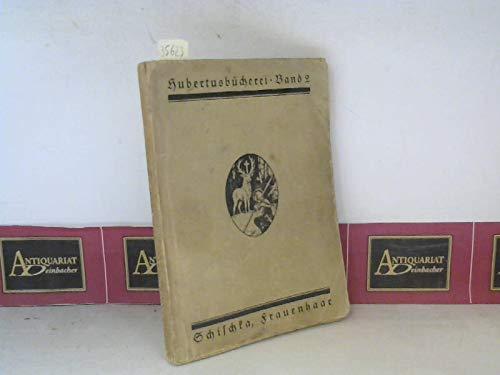 Frauenhaar - Novellen und Gedichte aus dem Jägerleben. (= Hubertusbücherei, Band 2).