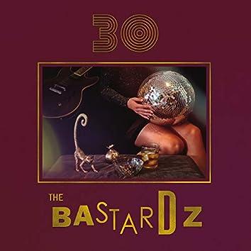 The Bastardz 30