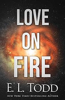 Love on Fire (Stars Book 2) by [E. L.  Todd]