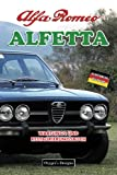 ALFA ROMEO ALFETTA: WARTUNGS UND RESTAURIERUNGSBUCH (Deutsche Ausgaben)