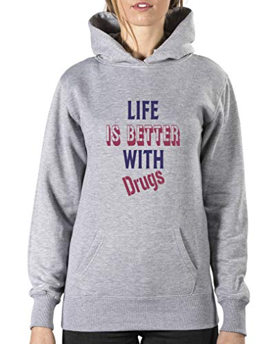 Comedy Shirts Life is Better with Drugs Sweat à capuche pour femme – Capuche kangourou à manches longues Motif imprimé - Gris - XXL