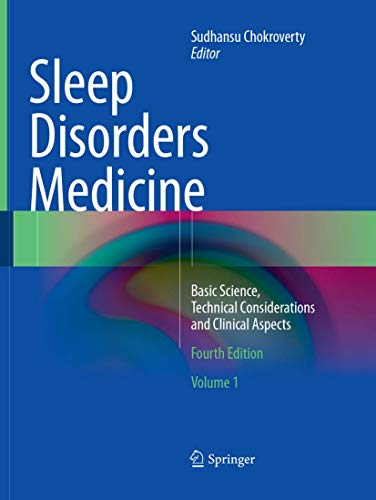 Compare Textbook Prices for Sleep Disorders Medicine: Basic Science, Technical Considerations and Clinical Aspects Softcover reprint of the original 4th ed. 2017 Edition ISBN 9781493982400 by Chokroverty, Sudhansu
