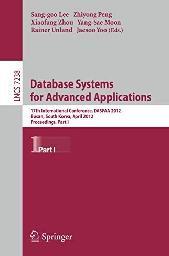 Database Systems for Advanced Applications: 17th International Conference, DASFAA 2012, Busan, South Korea, April 15-18, 2012, Proceedings, Part I (Lecture Notes in Computer Science)の詳細を見る