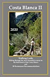 COSTA BLANCA II Walking Guide: Hiking through the most beautiful scenery in the hinterland of the Costa Blanca