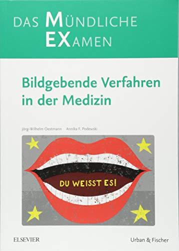 MEX Das mündliche Examen - Bildgebende Verfahren in der Medizin (MEX - Mündliches EXamen)