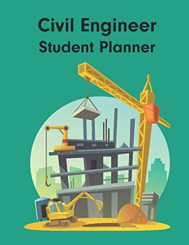 Civil Engineer Student Planner: Student Homework Planner and Journal Notebook | Presents Gift For Ci