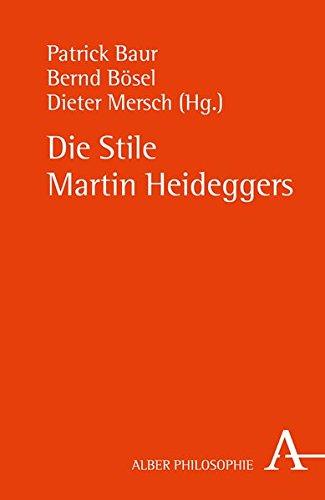 Die Stile Martin Heideggers (Alber-Reihe Philosophie)