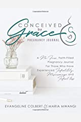 Conceived by Grace Pregnancy Journal: A No-Fear Pregnancy Journal for Those Who Have Overcome Infertility, Miscarriage, and Infant Loss Paperback