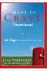 Made to Crave Devotional: 60 Days to Craving God, Not Food Kindle Edition