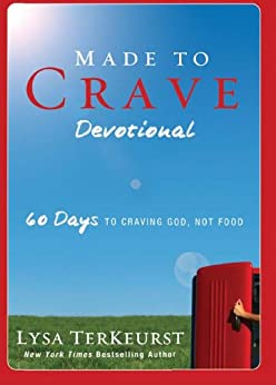 Made to Crave Devotional: 60 Days to Craving God, Not Food by [Lysa TerKeurst]