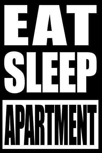 Eat Sleep Apartment | Cool Notebook for an Apartment Manager, College Ruled Journal: Medium Spacing Between Lines