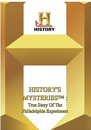 Amazon.com: History -- History's Mysteries : True Story Of The Philadelphia  Experiment : Weller Grossman: Movies & TV
