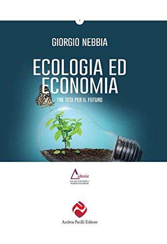 Ecologia ed economia. Tre tesi per un nuovo dibattito. Ediz. plastificata