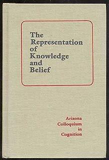 The Representation of Knowledge and Belief (Arizona Colloquium in Cognition)