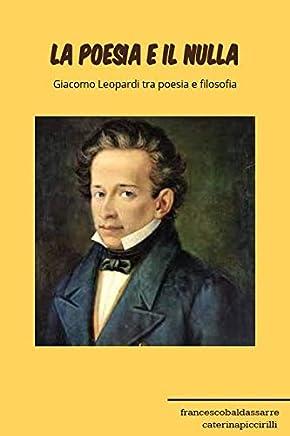 La poesia e il nulla: Giacomo Leopardi fra poesia e filosofia
